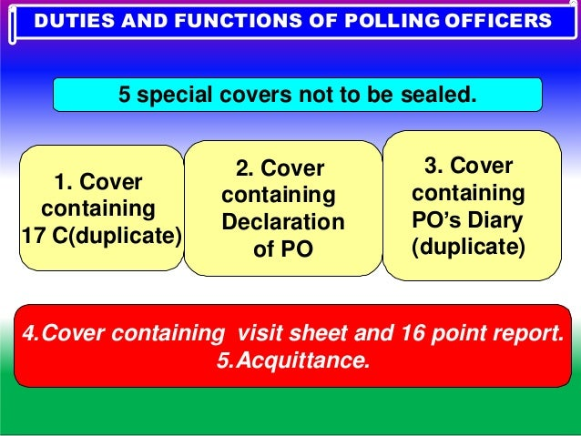 If any cover mentioned above is nil, a NIL cover should be placed. DUTIES AND FUNCTIONS OF POLLING OFFICERS 2. DUTIES AND ...