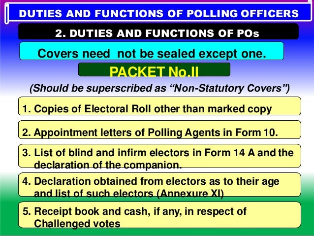 1. Hand book for PO 2. Manual of EVM 3. Indelible ink set without leakage 4. Self inking pad 5. Metal seal of the PO 6. Ar...