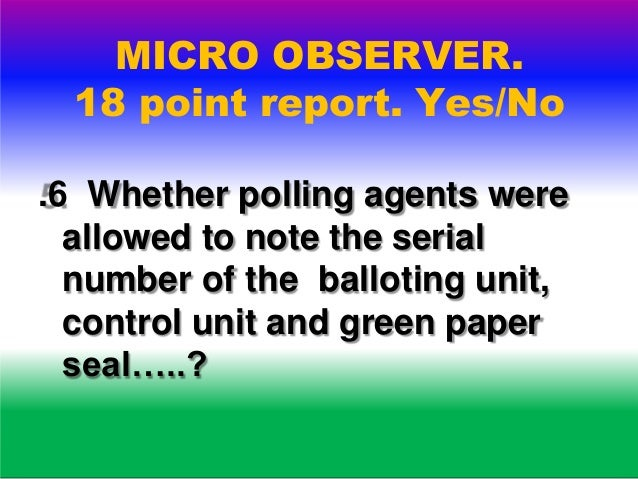 MICRO OBSERVER. 18 point report. Yes/No .7 Whether the entry pass system was enforced properly..? Whether any un authorise...