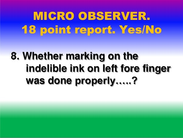 MICRO OBSERVER. 18 point report. Yes/No 9. Whether the identification document particulars were being filled up (17 A Regi...