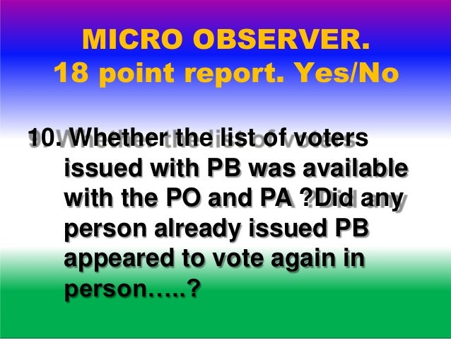 MICRO OBSERVER. 18 point report. Yes/No 11. Whether events were recorded from time to time as and when they occur , in the...