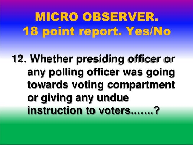 MICRO OBSERVER. 18 point report. Yes/No 12. Whether events were recorded from time to time as and when they occur , in the...