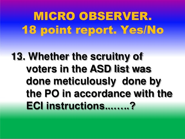 MICRO OBSERVER. 18 point report. Yes/No 14. Whether the copies of accounts of votes recorded in form 17 C have been given ...