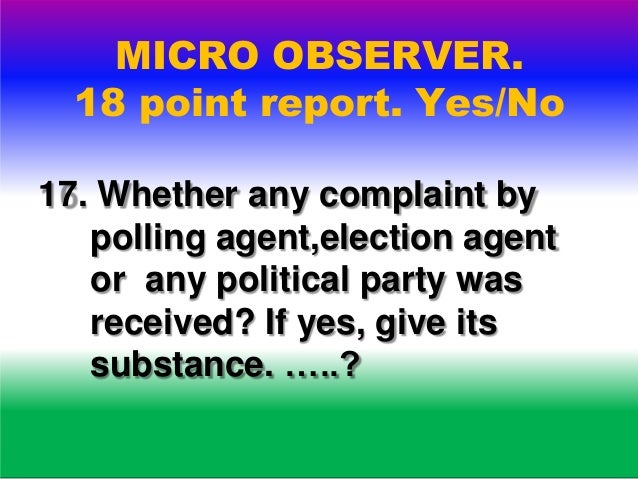 MICRO OBSERVER. 18 point report. 18. Any other incident or issue that you would like to high light...?