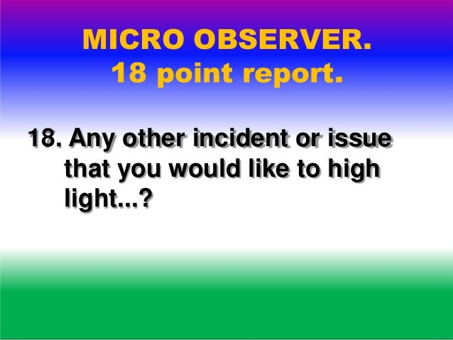MICRO OBSERVER. During the poll. . If the poll is being vitiated for any reason, inform the general observer the situation...