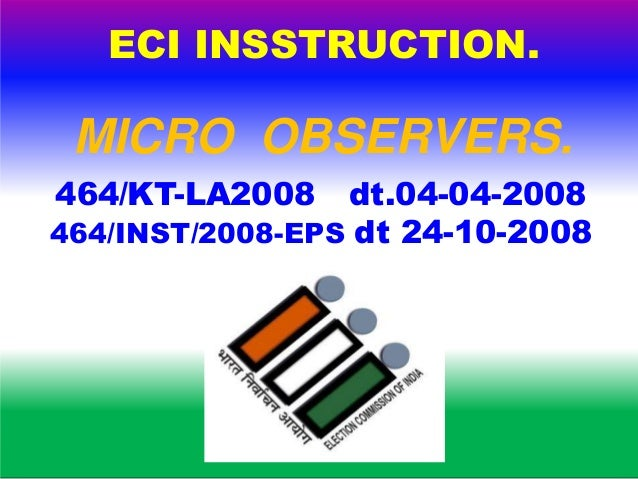 MICRO OBSERVER. • Directly under the control and supervision of General Observer.