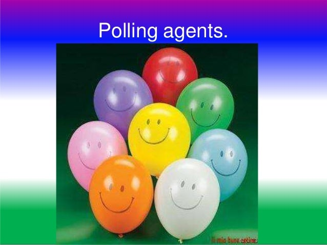 RP Act 46. Appointment of Polling Agents; A contesting candidate or his election agent may appoint in the prescribed manne...