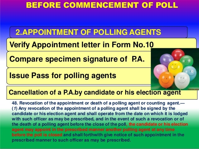 Ask for their co operation. 1. To ensure their presence at 6AM-Mock Poll 2. To ensure the presence of voters at 7AM- start...