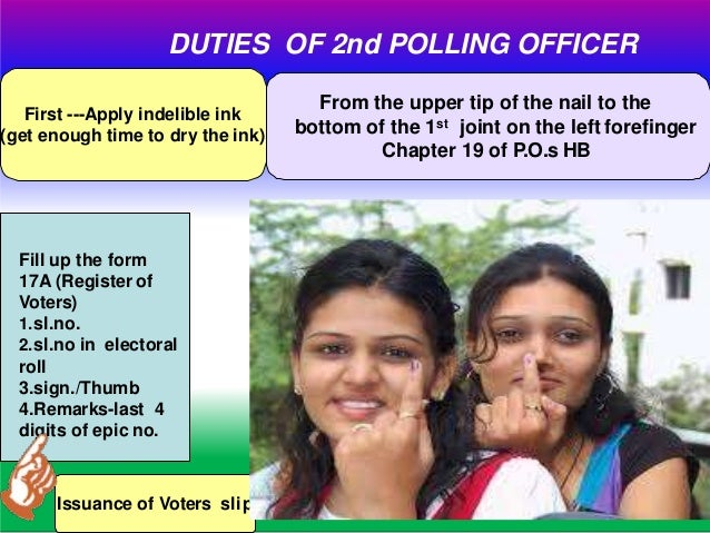Theseduties can be performed by the presiding Officer, wherethe numberof Electorsissmall. DUTIES OF 3rd POLLING OFFICER Re...