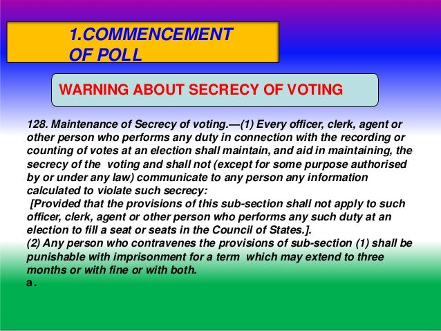 a. Warning about secrecy of voting b. At the stroke of the hour fixed c. Declaration by the Presiding Officer d. Precautio...