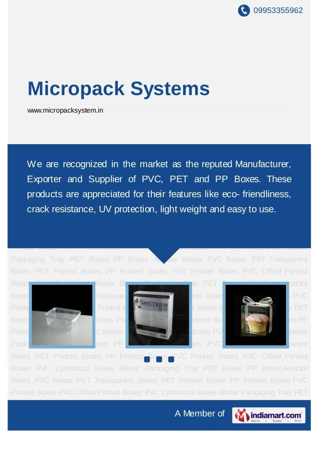 09953355962    Micropack Systems    www.micropacksystem.inPET Boxes PP Boxes Acetate Boxes PVC Boxes PET Transparent Boxes...