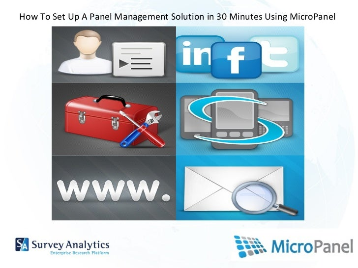 SurveyAnalytics Enterprise License How To Set Up A Panel Management Solution in 30 Minutes Using MicroPanel