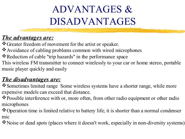 advantages and disadvantages of speakers What are the advantages and disadvantages of used hi-fi major advantages of hi-fi these types of speakers are known as the most accurate and they provide.