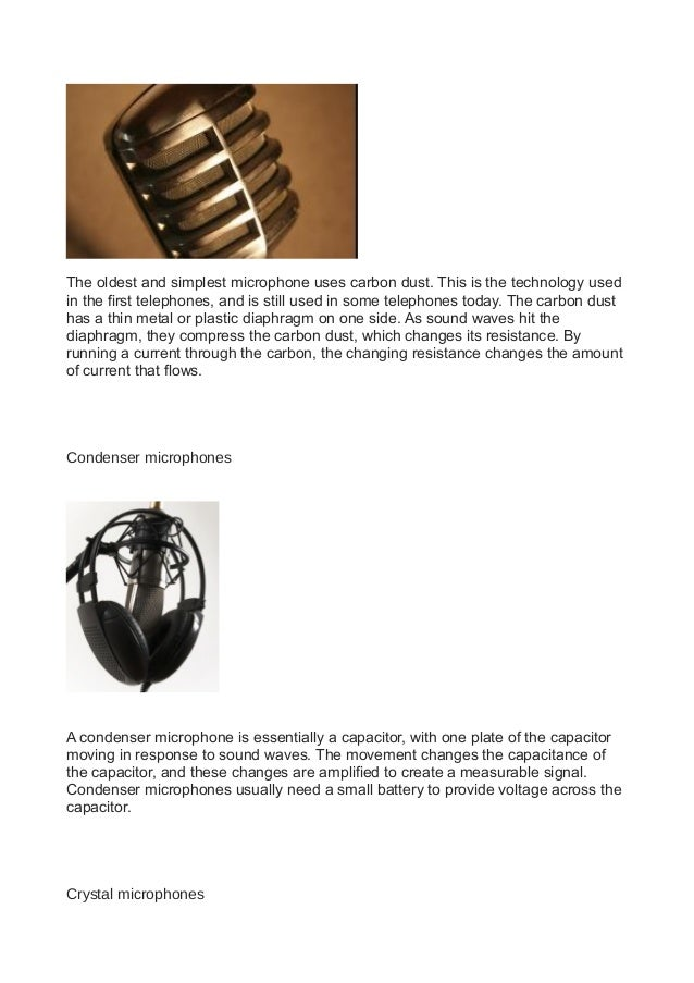 what is a microphone essay Microphone essay 1 microphonesa microphone is anacoustic-to-electric  transducer or sensor that converts sound into an electrical signal.