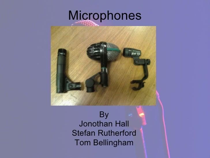 Microphones By Jonothan Hall Stefan Rutherford Tom Bellingham