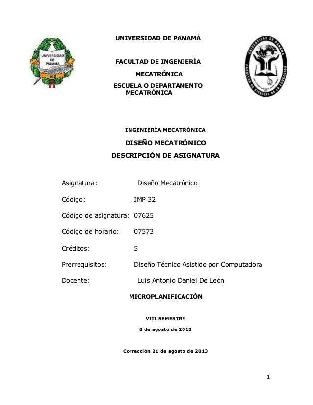 1 INGENIERÍA MECATRÓNICA DISEÑO MECATRÓNICO DESCRIPCIÓN DE ASIGNATURA Asignatura: Diseño Mecatrónico Código: IMP 32 Código...