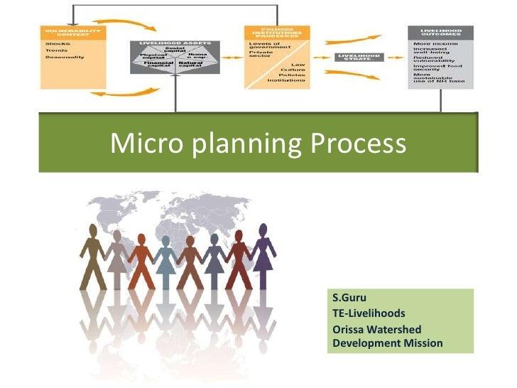 Micro planning Process<br />S.Guru<br />TE-Livelihoods<br />Orissa Watershed Development Mission<br />