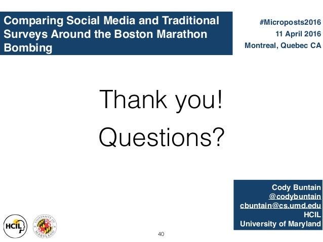 Cody Buntain @codybuntain cbuntain@cs.umd.edu HCIL University of Maryland Comparing Social Media and Traditional Surveys A...