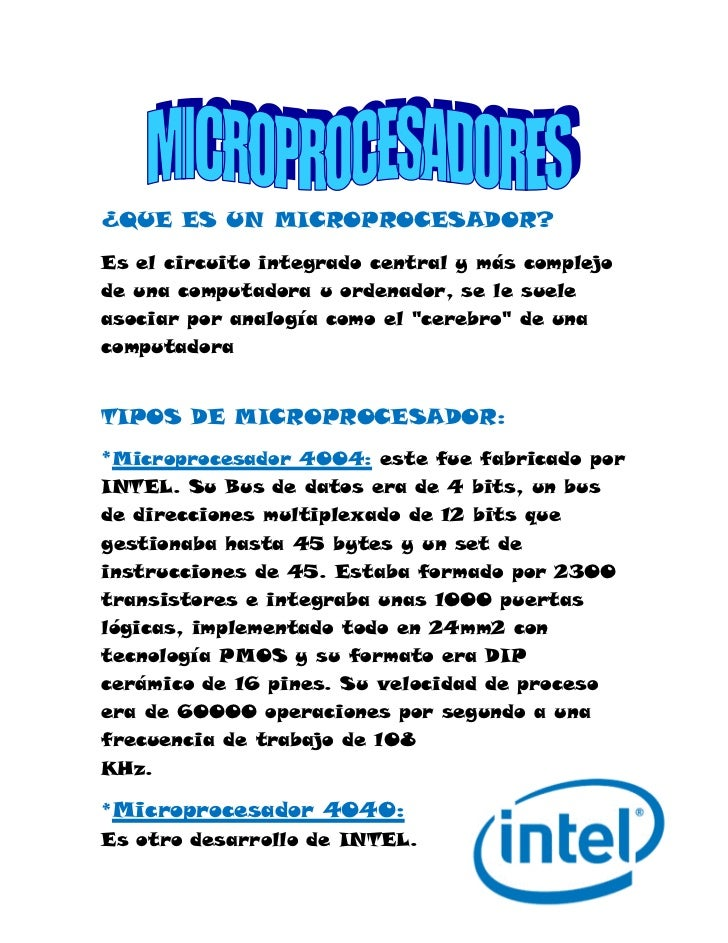¿QUE ES UN MICROPROCESADOR?<br />Es el circuito integrado central y más complejo de una computadora u ordenador, se le sue...