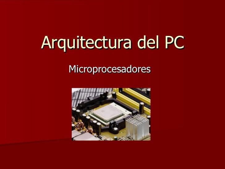 Arquitectura del PC Microprocesadores