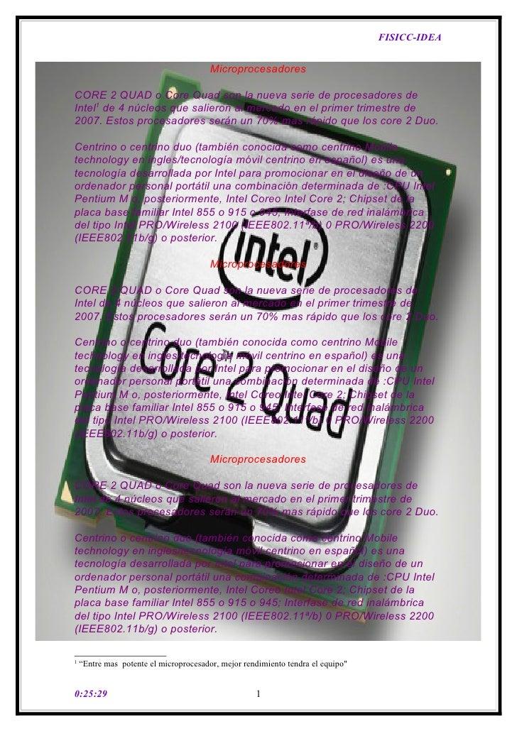FISICC-IDEA                                           Microprocesadores  CORE 2 QUAD o Core Quad son la nueva serie de pro...