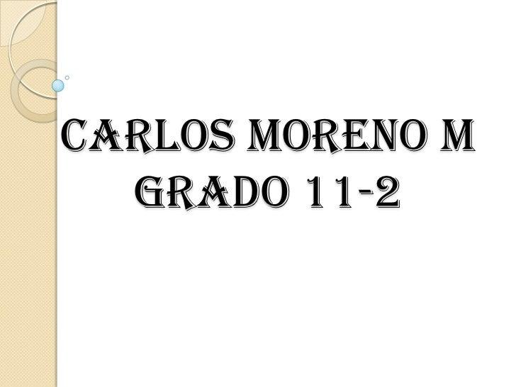 Carlos moreno Mgrado 11-2 <br />
