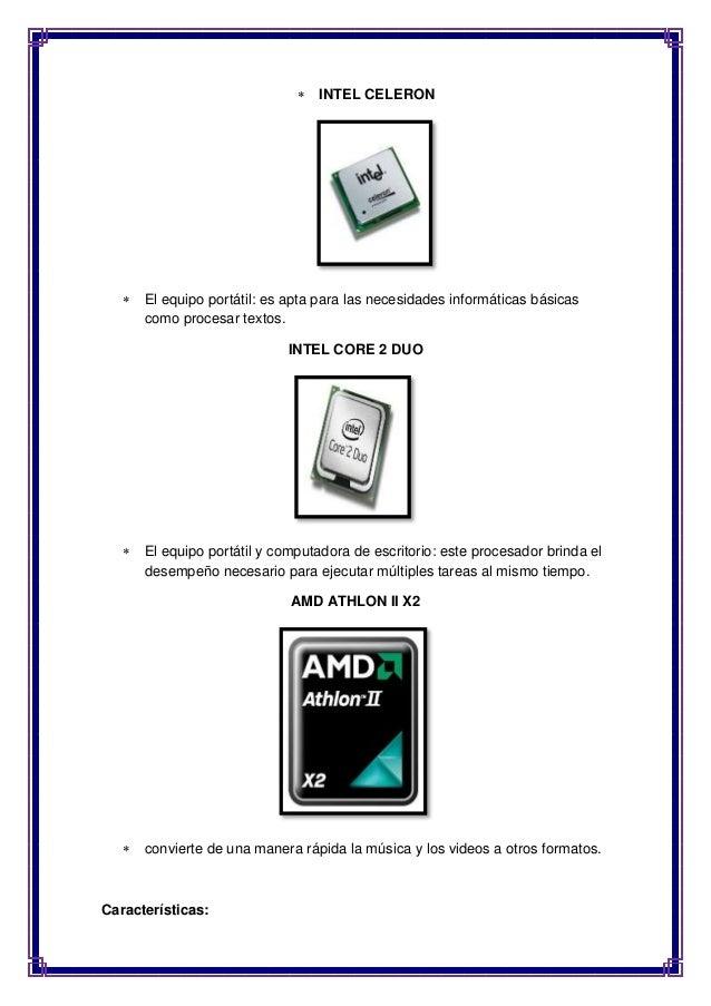  INTEL CELERON   El equipo portátil: es apta para las necesidades informáticas básicas  como procesar textos.  INTEL COR...
