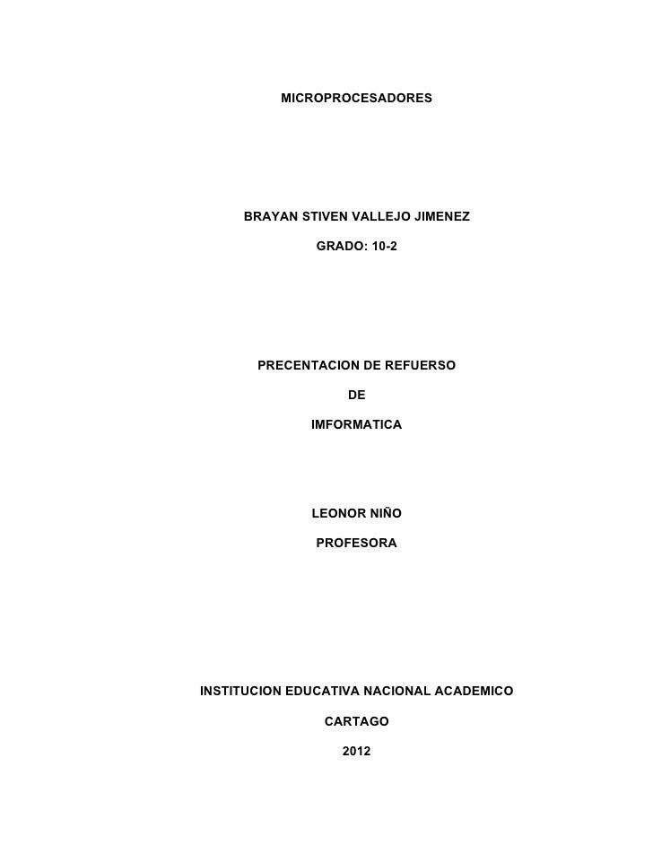MICROPROCESADORES     BRAYAN STIVEN VALLEJO JIMENEZ              GRADO: 10-2       PRECENTACION DE REFUERSO               ...