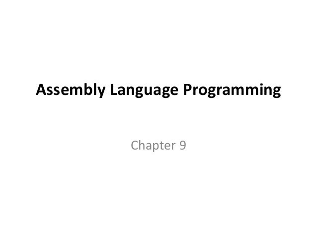 Assembly Language Programming           Chapter 9