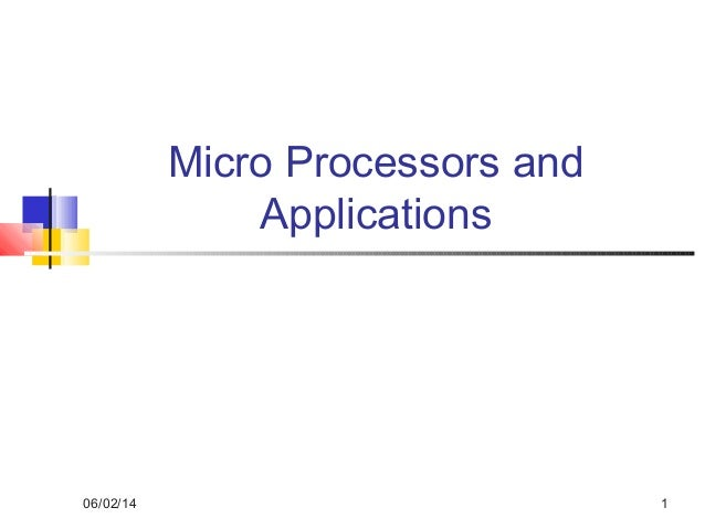 06/02/14 1 Micro Processors and Applications