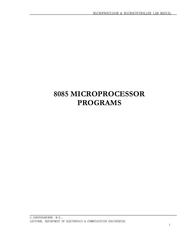 MICROPROCESSOR & MICROCONTROLLER LAB MANUAL               8085 MICROPROCESSOR                     PROGRAMSC.SARAVANAKUMAR....