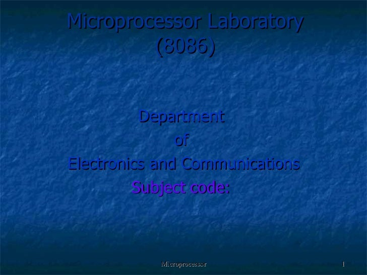 Microprocessor Laboratory (8086) Department  of  Electronics and Communications Subject code: