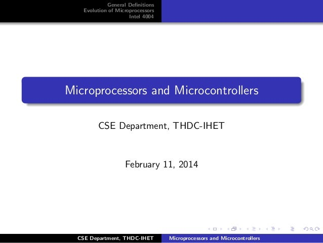 General Definitions Evolution of Microprocessors Intel 4004  Microprocessors and Microcontrollers CSE Department, THDC-IHET...