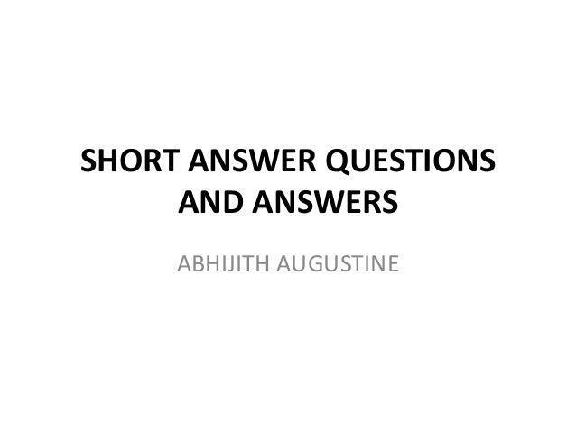 SHORT ANSWER QUESTIONS AND ANSWERS ABHIJITH AUGUSTINE