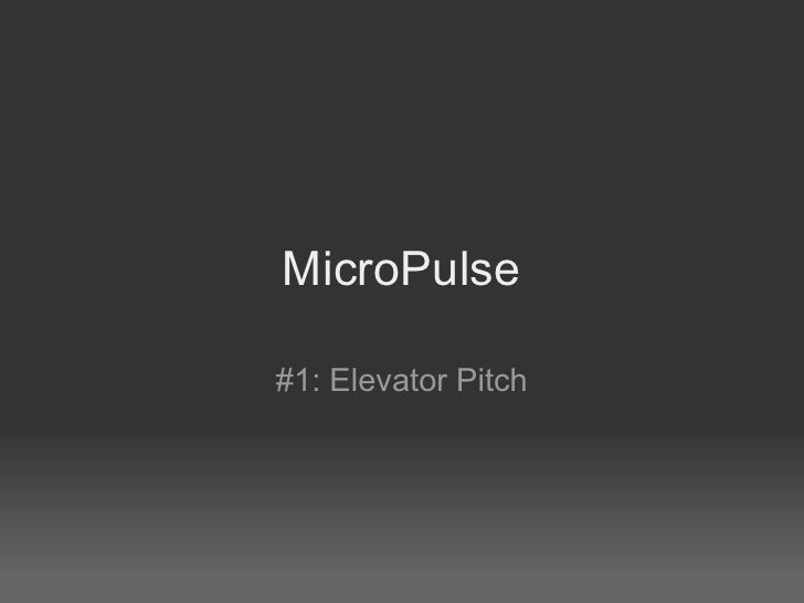 MicroPulse  #1: Elevator Pitch