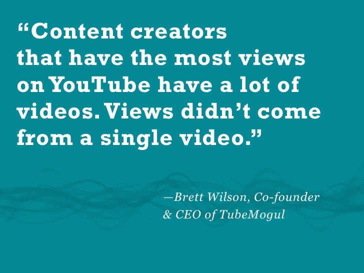 """""""Content creators that have the most views on YouTube have a lot of videos. Views didn't come from a single video.""""       ..."""