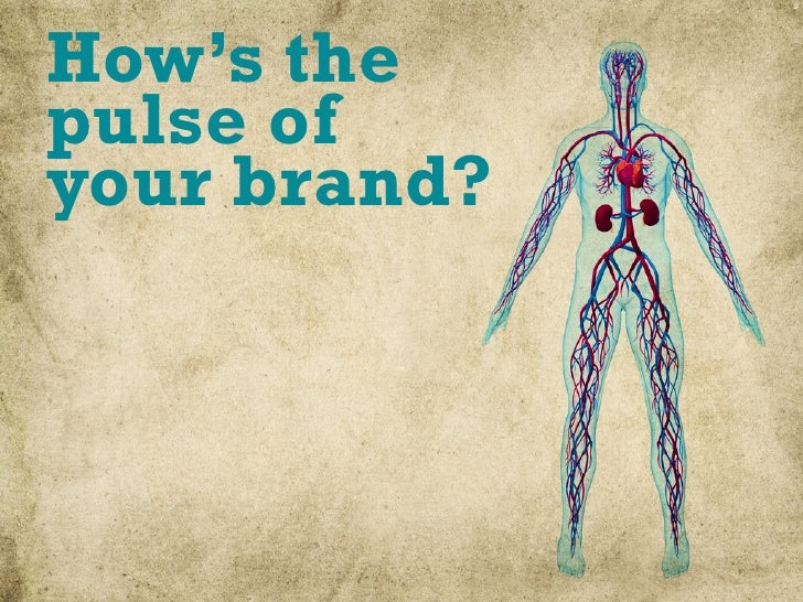 How's the pulse of your brand?