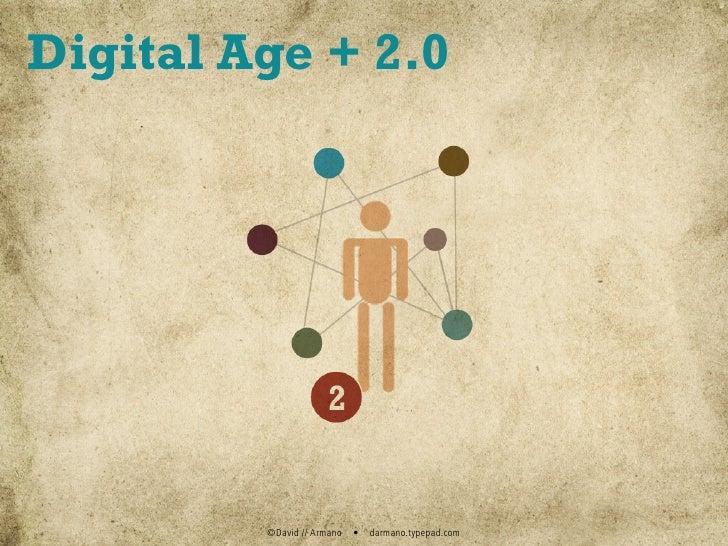 Digital Age + 2.0              ©David // Armano   •   darmano.typepad.com