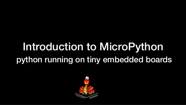 Introduction to MicroPython python running on tiny embedded boards