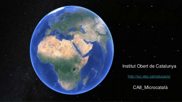 Institut Obert de Catalunya http://ioc.xtec.cat/educacio/ CA8_Microcatalà