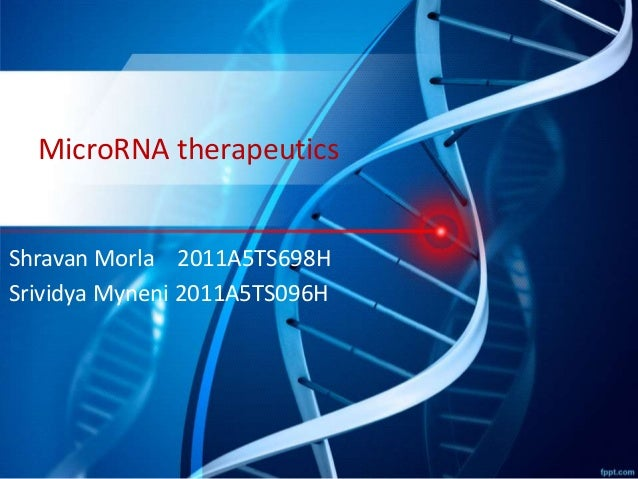 MicroRNA therapeutics Shravan Morla 2011A5TS698H Srividya Myneni 2011A5TS096H