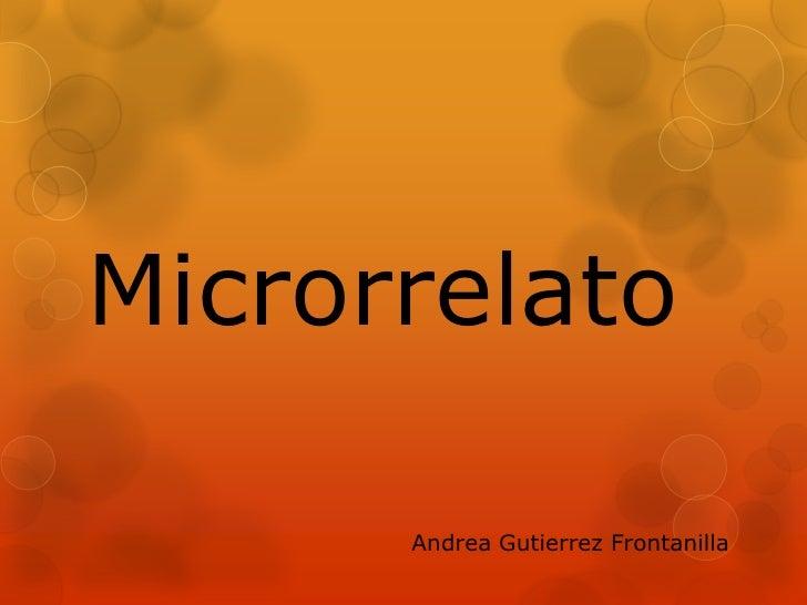 Microrrelato      Andrea Gutierrez Frontanilla
