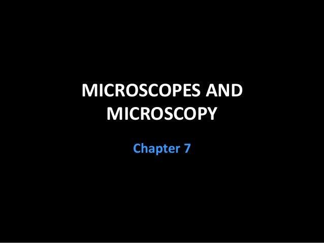 MICROSCOPES ANDMICROSCOPYChapter 7