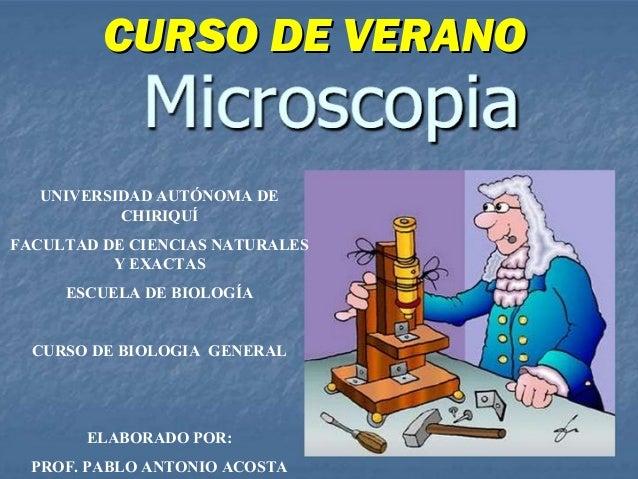 CURSO DE VERANOCURSO DE VERANO UNIVERSIDAD AUTÓNOMA DE CHIRIQUÍ FACULTAD DE CIENCIAS NATURALES Y EXACTAS ESCUELA DE BIOLOG...