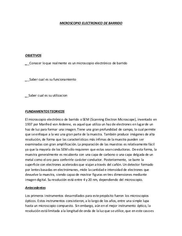 MICROSCOPIO ELECTRONICO DE BARRIDO OBJETIVOS _ Conocer lo que realmente es un microscopio electrónico de barrido _ Saber c...