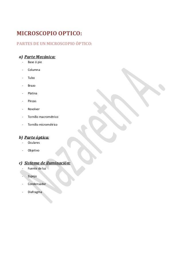 MICROSCOPIO OPTICO: PARTES DE UN MICROSCOPIO ÓPTICO: a) Parte Mecánica: -  Base ó pie  -  Columna  -  Tubo  -  Brazo  -  P...