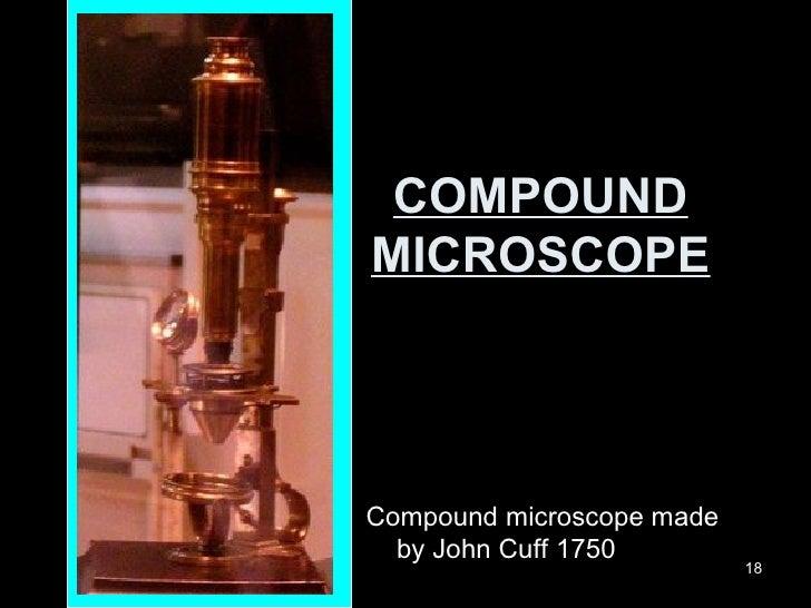 COMPOUND MICROSCOPE Compound microscope made by John Cuff 1750