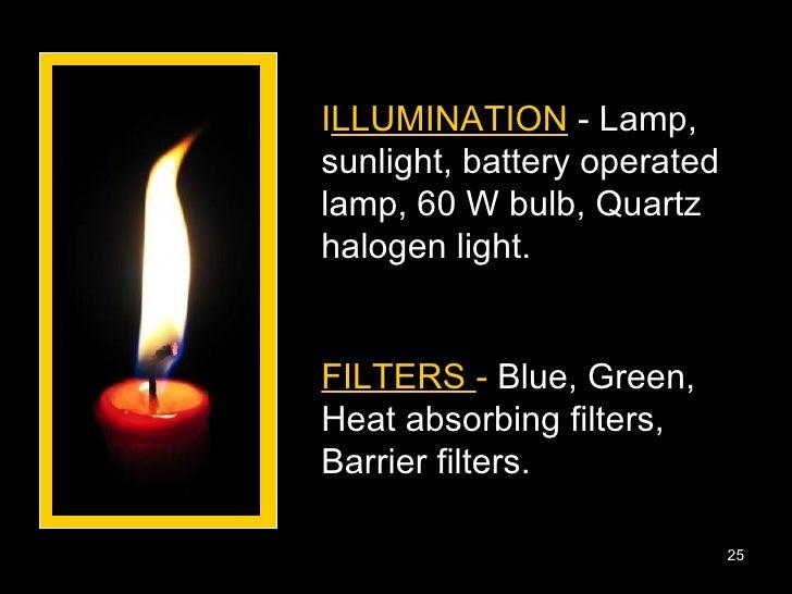 I LLUMINATION  - Lamp, sunlight, battery operated lamp, 60 W bulb, Quartz halogen light. FILTERS  -  Blue, Green, Heat abs...