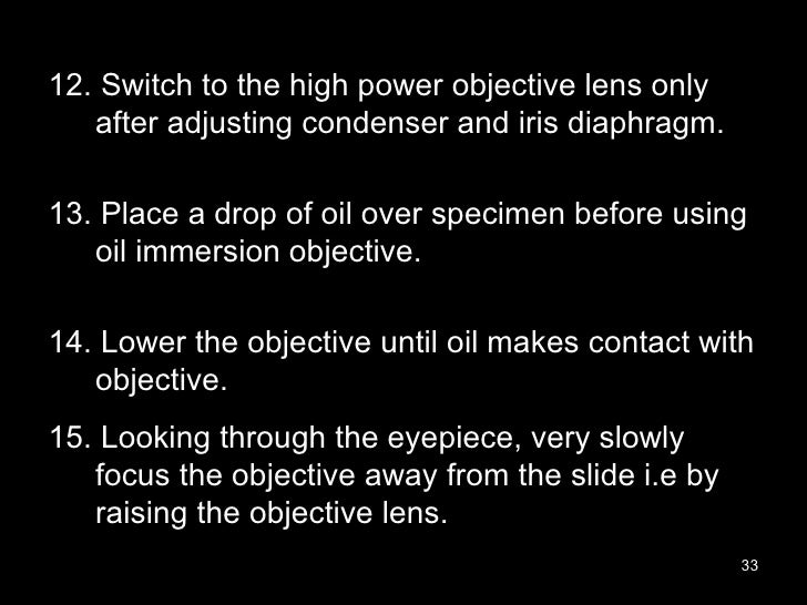 <ul><li>12. Switch to the high power objective lens only after adjusting condenser and iris diaphragm. </li></ul><ul><li>1...