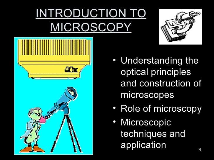 INTRODUCTION TO MICROSCOPY <ul><li>Understanding the optical principles and construction of microscopes </li></ul><ul><li>...